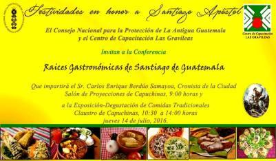 14 julio Raices gastronómicas de Santiago de Guatemala